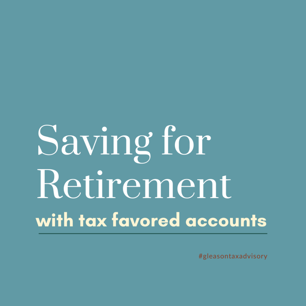 Saving for Retirement with tax favored accounts